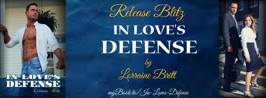 Photo banner announcing the release of In Love's Defense, a   contemporary romance novel by Lorraine Britt